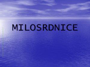 MILOSRDNICE Utemeljitelji Milosrdnice ili Keri milosra zajednica je
