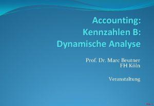 Accounting Kennzahlen B Dynamische Analyse Prof Dr Marc
