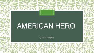 AMERICAN HERO By Essex Hemphill Essex Hemphil Born