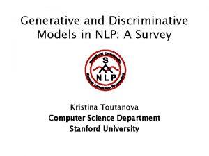 Generative and Discriminative Models in NLP A Survey