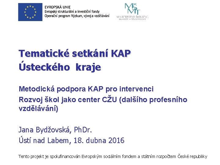 Tematick setkn KAP steckho kraje Metodick podpora KAP