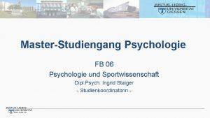 MasterStudiengang Psychologie FB 06 Psychologie und Sportwissenschaft Dipl