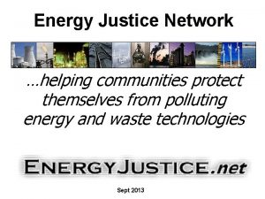 Energy Justice Network helping communities protect themselves from