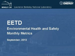 EETD Environmental Health and Safety Monthly Metrics September