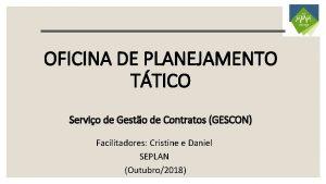 OFICINA DE PLANEJAMENTO TTICO Servio de Gesto de
