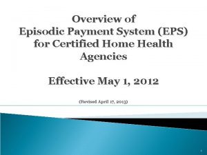 Overview of Episodic Payment System EPS for Certified