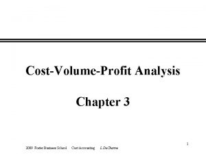 CostVolumeProfit Analysis Chapter 3 2009 Foster Business School