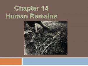 Chapter 14 Human Remains Forensic Anthropology Identifies skeletal
