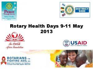 Rotary Health Days 9 11 May 2013 Rotary