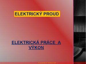ELEKTRICK PROUD ELEKTRICK PRCE A VKON VY32INOVACE07 ELEKTRICK