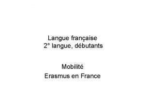 Langue franaise 2 langue dbutants Mobilit Erasmus en