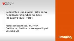 Leadership Unplugged Why do we need leadership when