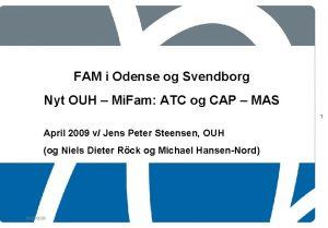 FAM i Odense og Svendborg Nyt OUH Mi