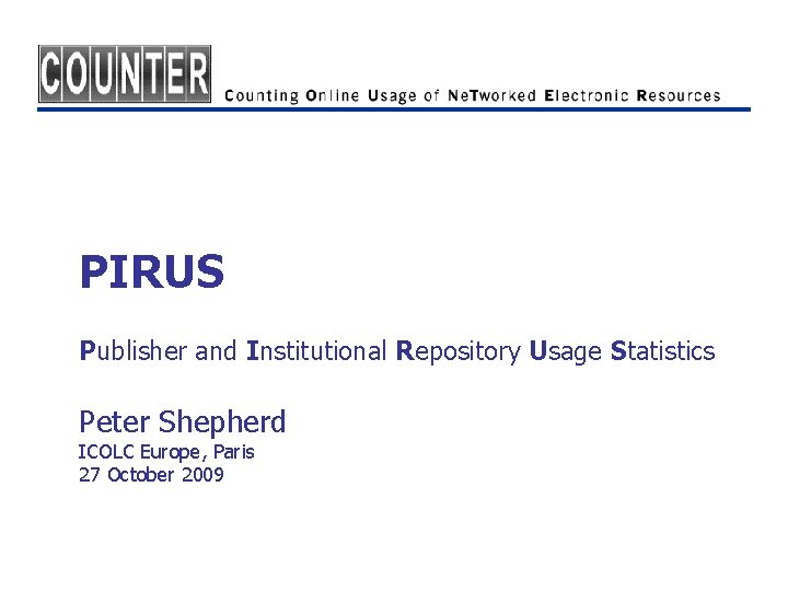 PIRUS Publisher and Institutional Repository Usage Statistics Peter