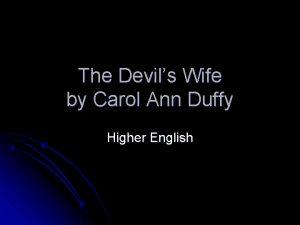 The Devils Wife by Carol Ann Duffy Higher