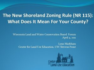 The New Shoreland Zoning Rule NR 115 What