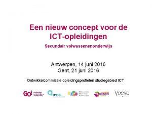 Een nieuw concept voor de ICTopleidingen Secundair volwassenenonderwijs