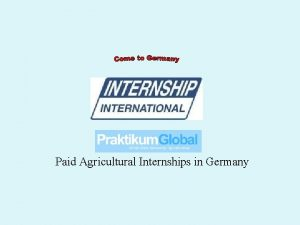 Paid Agricultural Internships in Germany We provide internships