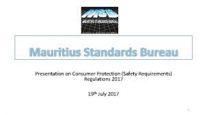 Mauritius Standards Bureau Presentation on Consumer Protection Safety