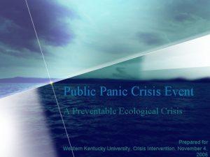 Public Panic Crisis Event A Preventable Ecological Crisis