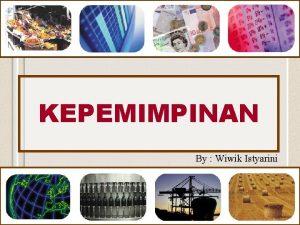 KEPEMIMPINAN By Wiwik Istyarini Konsep Dasar Kepemimpinan n