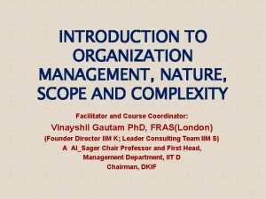 INTRODUCTION TO ORGANIZATION MANAGEMENT NATURE SCOPE AND COMPLEXITY