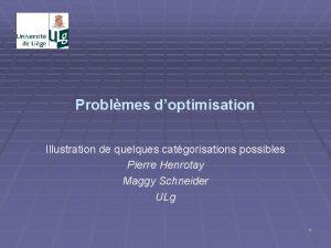 Problmes doptimisation Illustration de quelques catgorisations possibles Pierre