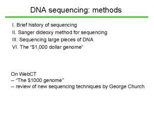 DNA sequencing methods I Brief history of sequencing