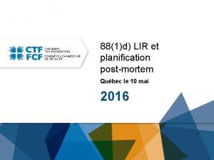 881d LIR et planification postmortem Qubec le 10