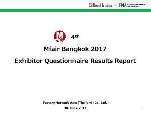 4 th Mfair Bangkok 2017 Exhibitor Questionnaire Results