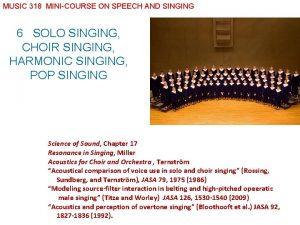 MUSIC 318 MINICOURSE ON SPEECH AND SINGING 6
