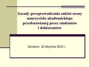 Zasady przeprowadzania ankiet oceny nauczyciela akademickiego przedstawianej przez