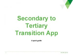 Secondary to Tertiary Transition App A quick guide