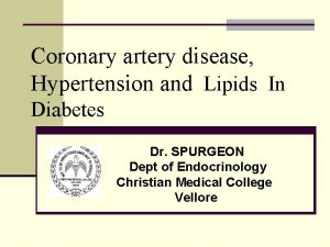 Coronary artery disease Hypertension and Lipids In Diabetes