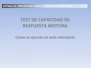 ESTMULOS PERCEPCIN VISUAL Y RESPUESTAS MOTORAS TEST DE