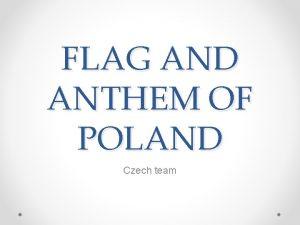 FLAG AND ANTHEM OF POLAND Czech team Poland