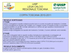 UISP LEGA CALCIO REGIONALE TOSCANA COPPA TOSCANA 2010