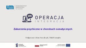 Zaburzenia psychiczne w chorobach somatycznych Magorzata UrbanKowalczyk Rafa