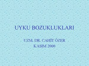 UYKU BOZUKLUKLARI UZM DR CAHT ZER KASIM 2000