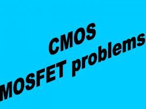 Complementary MOS inverter CMOS inverter Complementary MOS inverter