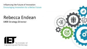 Influencing the Future of Innovation Encouraging Innovation for