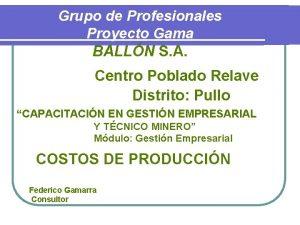 Grupo de Profesionales Proyecto Gama BALLN S A