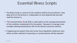 Essential Illness Scripts The Illness Script is a
