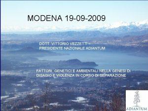 MODENA 19 09 2009 DOTT VITTORIO VEZZETTI PRESIDENTE