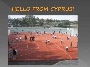 HELLO FROM CYPRUS THIS IS OUR COUNTRY CYPRUS