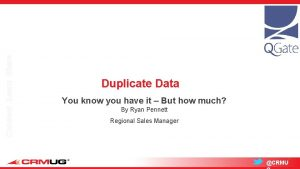 Connect Learn Share Duplicate Data You know you