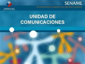 UNIDAD DE COMUNICACIONES OBJETIVO DEL DEPARTAMENTO DE COMUNICACIONES