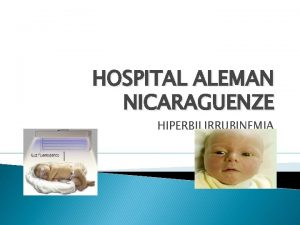 HOSPITAL ALEMAN NICARAGUENZE HIPERBILIRRUBINEMIA DEFINICION ICTERICIA Coloracin amarilla