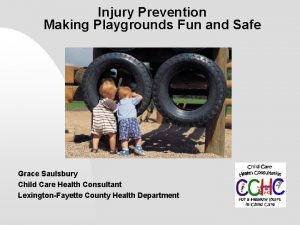 Injury Prevention Making Playgrounds Fun and Safe Grace