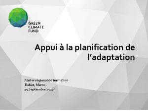 Appui la planification de ladaptation Atelier rgional de